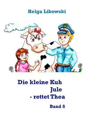 Die kleine Kuh Jule - rettet Thea