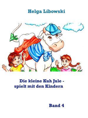 Die kleine Kuh Jule - spielt mit den Kindern