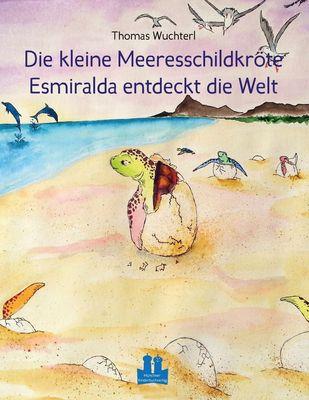 Die kleine Meeresschildkröte Esmiralda entdeckt die Welt