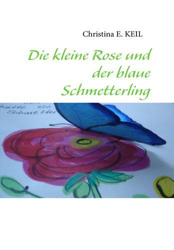 Die kleine Rose und der blaue Schmetterling