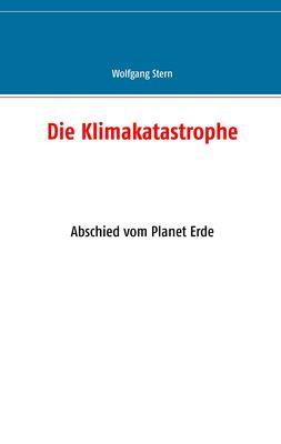 Die Klimakatastrophe