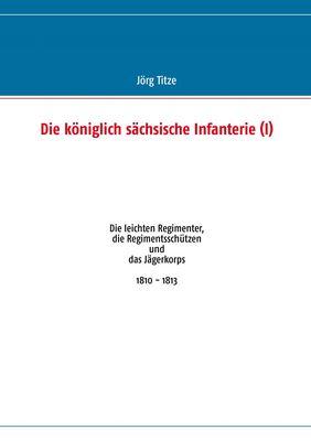 Die königlich sächsische Infanterie (I)