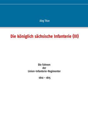 Die königlich sächsische Infanterie (III)