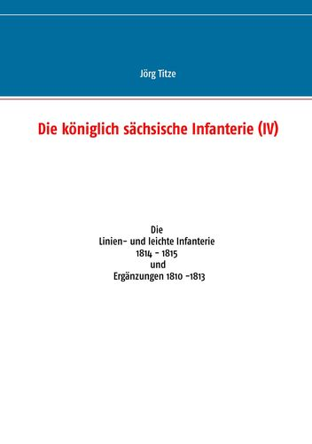 Die königlich sächsische Infanterie (IV)