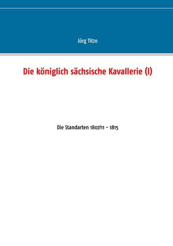 Die königlich sächsische Kavallerie (I)