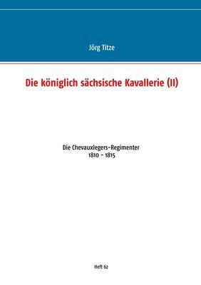 Die königlich sächsische Kavallerie (II)