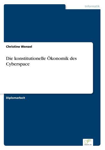 Die konstitutionelle Ökonomik des Cyberspace