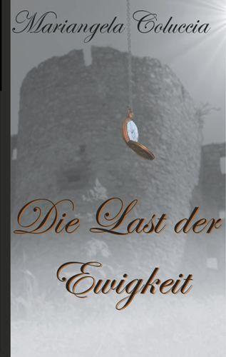 Die Last der Ewigkeit