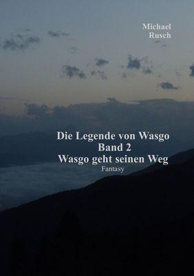 Die Legende von Wasgo Band 2