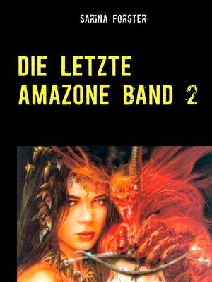 Die letzte Amazone Band 2