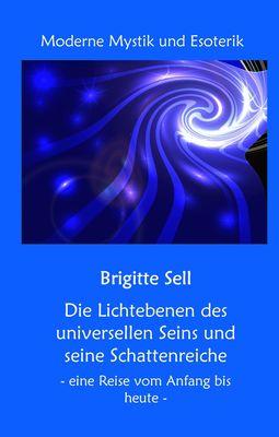 Die Lichtebenen des universellen Seins und seine Schattenreiche