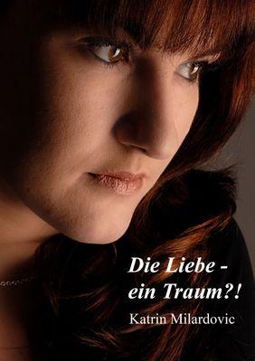 Die Liebe - ein Traum!?
