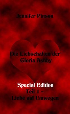 Die Liebschaften der Gloria Ashby  Teil 1 – Liebe auf Umwegen Special Edition