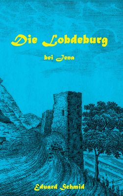 Die Lobdeburg bei Jena