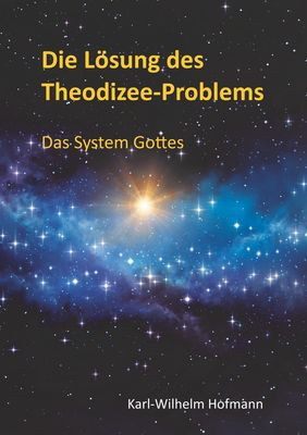 Die Lösung des Theodizee-Problems