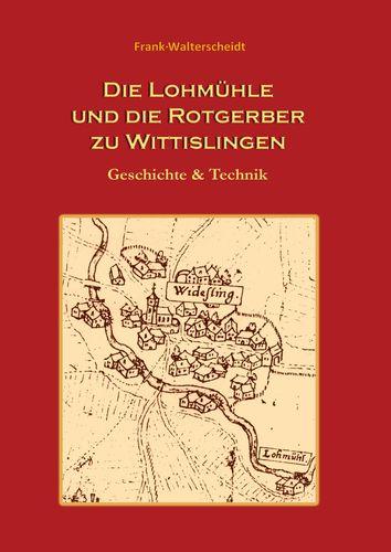 Die Lohmühle und die Rotgerber zu Wittislingen