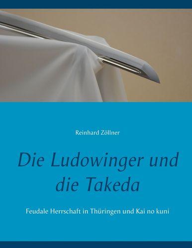 Die Ludowinger und die Takeda
