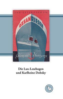 Die Lux-Lesebogen und Karlheinz Dobsky