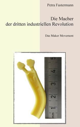 Die Macher der dritten industriellen Revolution
