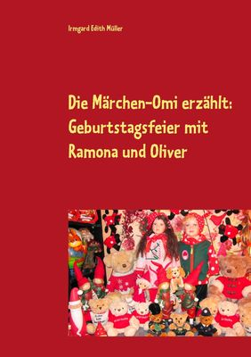 Die Märchen-Omi erzählt: Geburtstagsfeier mit Ramona und Oliver