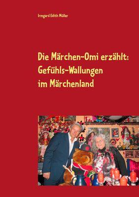 Die Märchen-Omi erzählt: Gefühls-Wallungen im Märchenland