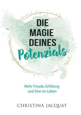 Die Magie deines Potenzials