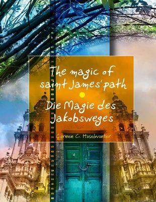Die Magie des Jakobsweges / The magic of saint James' path