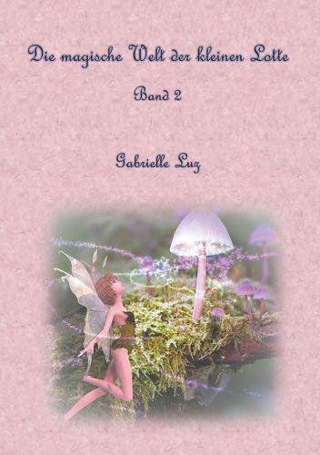 Die magische Welt der kleinen Lotte