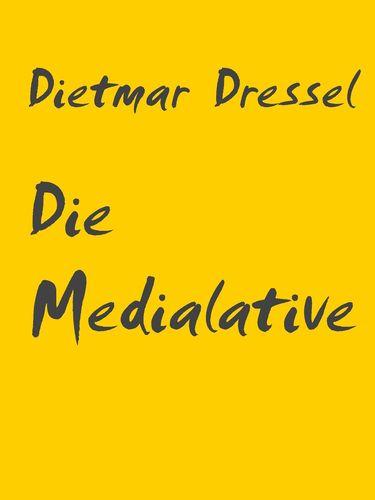 Die Medialative