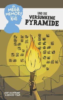 Die Megamemory-Kids und die versunkene Pyramide