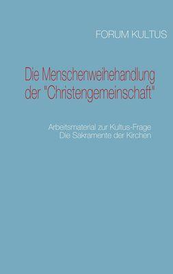 """Die Menschenweihehandlung der """"Christengemeinschaft"""""""