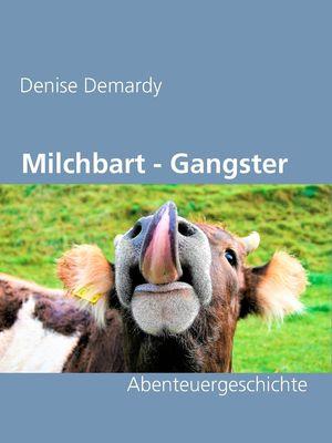 Die Milchbart - Gangster