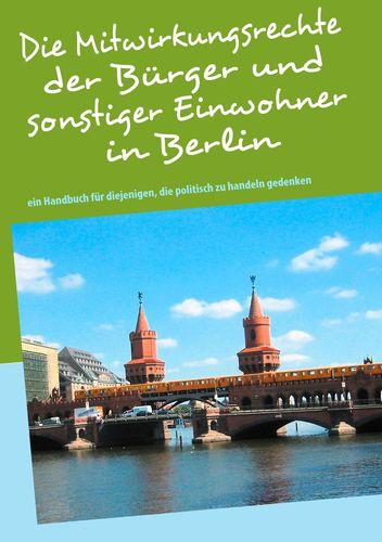 Die Mitwirkungsrechte der Bürger und sonstiger Einwohner in Berlin