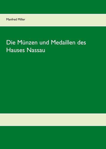 Die Münzen und Medaillen des Hauses Nassau