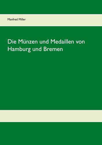 Die Münzen und Medaillen von Hamburg und Bremen