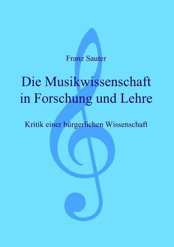 Die Musikwissenschaft in Forschung und Lehre