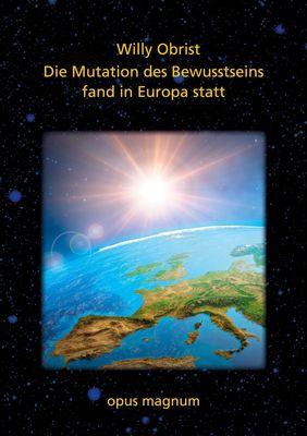 Die Mutation des Bewusstsseins fand in Europa statt