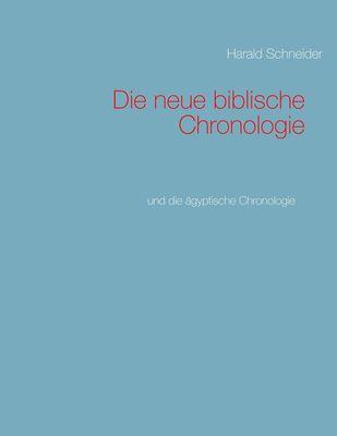 Die neue biblische Chronologie