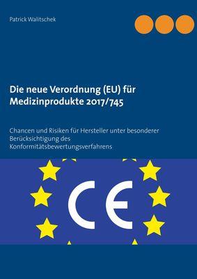 Die neue Verordnung (EU) für Medizinprodukte 2017/745