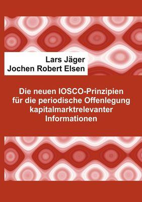 Die neuen IOSCO-Prinzipien für die periodische Offenlegung kapitalmarktrelevanter Informationen
