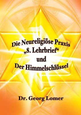 """Die Neureligiöse Praxis – """"8. Lehrbrief""""   und  Der Himmelsschlüssel"""