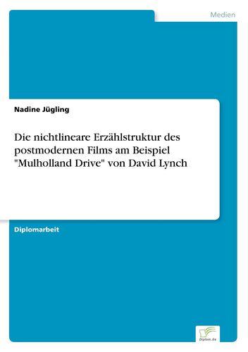 """Die nichtlineare Erzählstruktur des postmodernen Films am Beispiel """"Mulholland Drive"""" von David Lynch"""