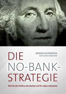Die No-Bank-Strategie