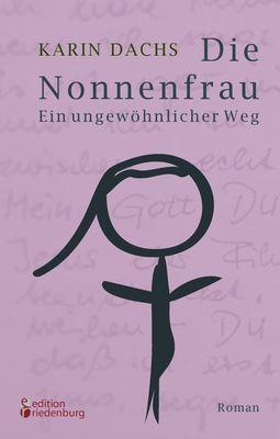 Die Nonnenfrau. Ein ungewöhnlicher Weg