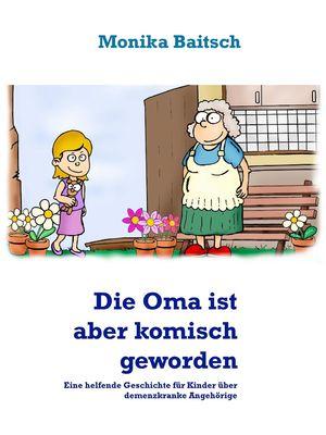 Die Oma ist aber komisch geworden!
