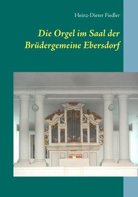 Die Orgel im Saal der Brüdergemeine Ebersdorf