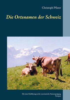 Die Ortsnamen der Schweiz
