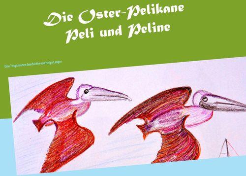 Die Oster-Pelikane Peli und Peline