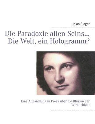 Die Paradoxie allen Seins… Die Welt, ein Hologramm?