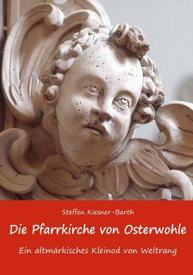 Die Pfarrkirche von Osterwohle - Ein altmärkisches Kleinod von Weltrang
